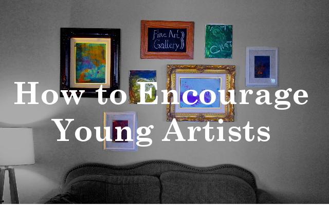 How to Encourage Young Artists