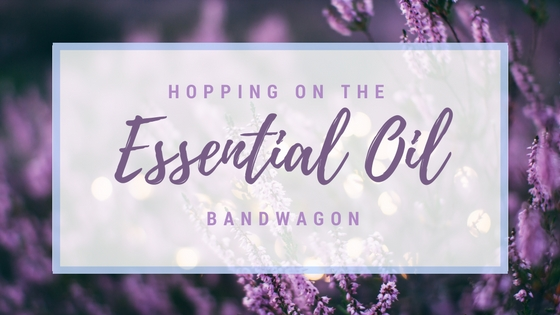 Hopping on the Essential Oil Bandwagon