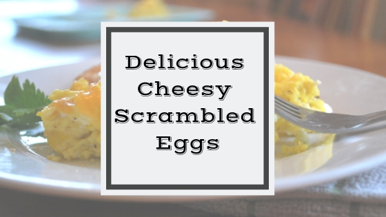 Delicious Cheesy Scrambled Eggs