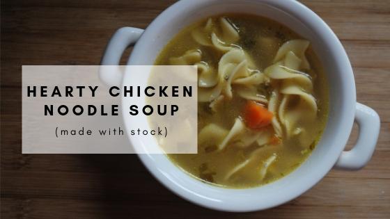 Hearty Chicken Noodle Soup (Made With Stock)
